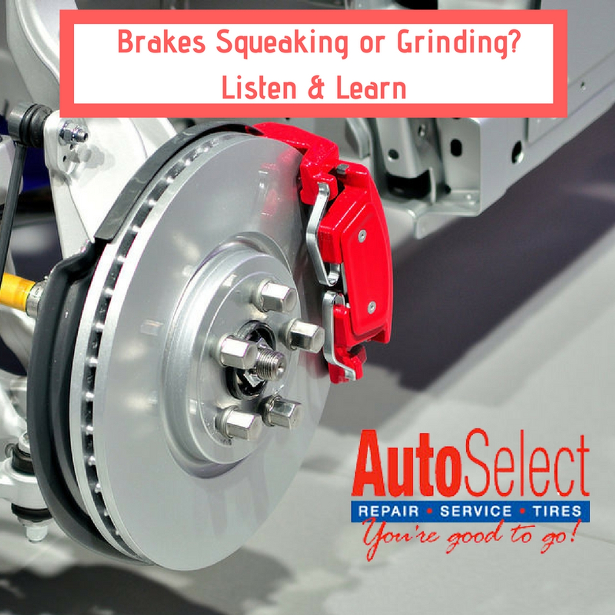 Do Your Brakes Squeak or Grind? Listen and Learn Why and What to Do!